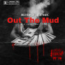Out The Mud (feat. True)