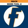 More Fool U (More Wack Mix)