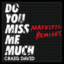 Do You Miss Me Much (Majestic Remix)