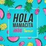 Hola Mamacita