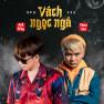Vách Ngọc Ngà (New Version) - G5RSquad, Phan Ann