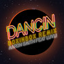 Dancin (BOXINBOX Remix)