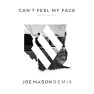 Can't Feel My Face (Joe Mason Remix)
