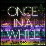 Once In A While (Geo Remix)