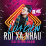 Lựa Chọn Rời Xa Nhau (DJ Qing Remix)
