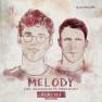 Melody (Bhaskar & MOJJO Remix)