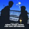 Känn ingen sorg för mig Göteborg