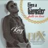 Even a Gangster (Falls in Love) (Mixtape)