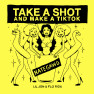 Take a Shot and Make a TikTok