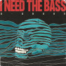 I Need the Bass (Extended Mix)