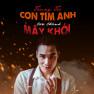 Con Tim Anh Tan Thành Mây Khói