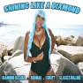 Shining Like a Diamond (feat. Birdman, Kurupt & Glasses Malone)