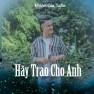 Hãy Trao Cho Anh (Beat)