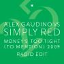 Money's Too Tight (To Mention) '09 (Alex Gaudino Radio Edit)
