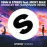 Stand By Me (feat. Micky Blue) [SAYMYNAME Remix]