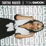 Bulletproof (Tom Swoon Remix)