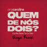 Quem De Nós Dois (La Mia Storia Tra Le Dita) (Dunga Remix)