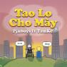 Tao Lo Cho Mày
