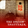 The Dream Shatterer (Capital Punishment Mix)