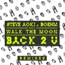 Back 2 U (Steve Aoki & Bad Royale Remix)