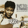 Don't Take It Personal (Just One of Dem Days) (Mainstream Radio Version)