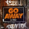 Go Away (Remix) (feat. Migos)
