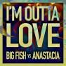 I'm Outta Love