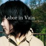 Labor In Vain (Reprise)