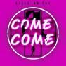 Come Come (Inst.)