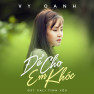 Để Cho Em Khóc (Vali Tình Yêu OST) - Vy Oanh