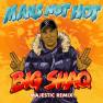Man's Not Hot (Majestic Remix)
