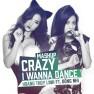 Crazy, I Wanna Dance