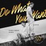 Do What You Want (Vocal)