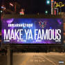 Make Ya Famous (Remix)