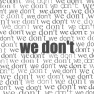 We Don`t
