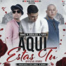 Aquí Estas Tu (Official Remix)