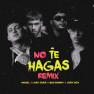 No Te Hagas (Remix)