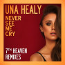 Never See Me Cry (7th Heaven Radio Mix)