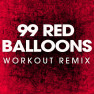 99 Red Balloons (Workout Remix)