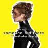 Someone Out There (Unorthodox Remix)