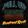 Pull Up (Beastcoast Remix)