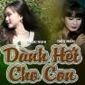 Dành Hết Cho Con
