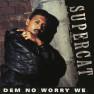 Dem No Worry We (Hip Hop Ragga Remix)