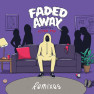 Faded Away (Ari Remix)