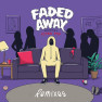 Faded Away (Akouo Remix)