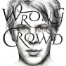 Wrong Crowd (Piano Tapes)