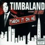 Throw It On Me - Timbaland