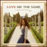 Love Me The Same