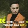 Để Cho Anh Khóc (Remix)