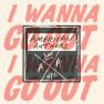 I Wanna Go Out